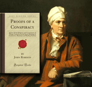 """John Robison publishes a book entitled """"Proofs of a Conspiracy' after Being Invited into the Illuminati and Shown Weishaupt's Secret Plans"""