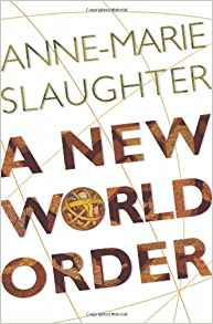 """Anne-Marie Slaughter published """"A New World Order"""" - Globalism Explained by a Globalist!"""